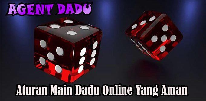 Aturan Main Dadu Online Yang Aman