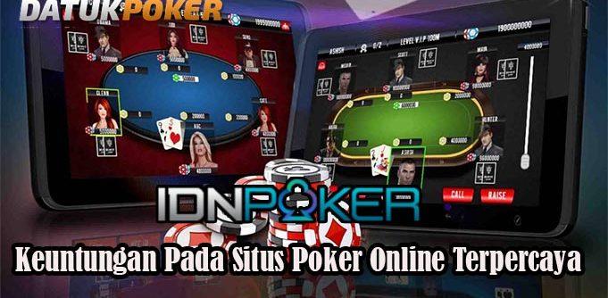 Keuntungan Bertaruh Pada Situs Poker Online Terpercaya
