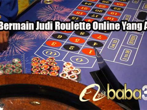 Tips Bermain Judi Roulette Online Yang Aman
